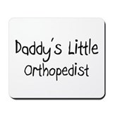 Daddy's Little Orthopedist Mousepad