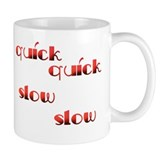 Quick Slow Design #533 Small Mugs