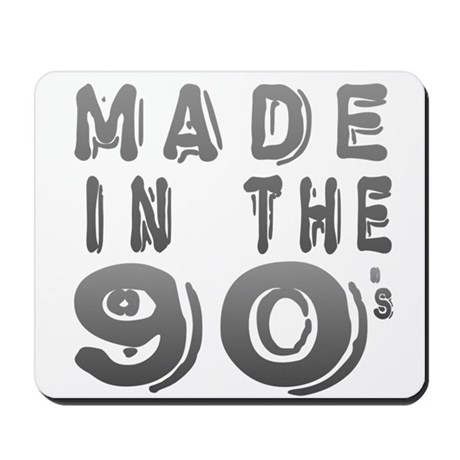 Made in the 90's Mousepad