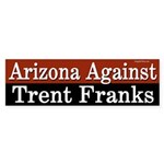 Arizona Against Trent Franks bumper sticker