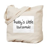 Daddy's Little Nursemaid Tote Bag