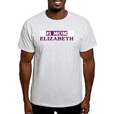 Elizabeth - Number 1 Mom T-Shirt