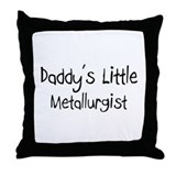 Daddy's Little Metallurgist Throw Pillow