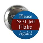 Please Not Jeff Flake Again campaign button