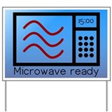 Microwave Ready Yard Sign