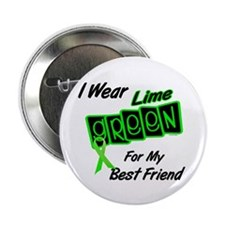"I Wear Lime Green For My Best Friend 8 2.25"" Butto"