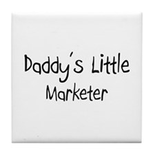 Daddy's Little Marketer Tile Coaster