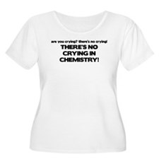 There's No Crying in Chemisty T-Shirt