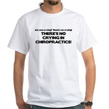 There's No Crying in Chiropractics Shirt