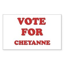 Vote for CHEYANNE Rectangle Decal