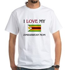 I Love My Zimbabwean Mom Shirt