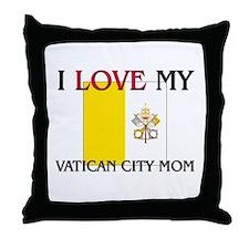 I Love My Vatican City Mom Throw Pillow