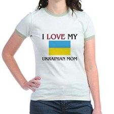 I Love My Ukrainian Mom T