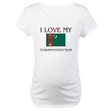 I Love My Turkmenistani Mom Shirt