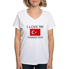 I Love My Turkish Mom Shirt