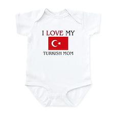 I Love My Turkish Mom Onesie