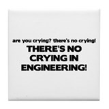 There's No Crying Engineering Tile Coaster