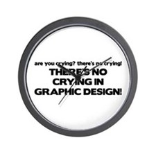 There's No Crying Graphic Design Wall Clock