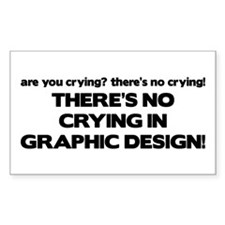 There's No Crying Graphic Design Decal