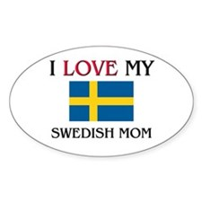 I Love My Swedish Mom Oval Decal