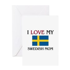 I Love My Swedish Mom Greeting Card