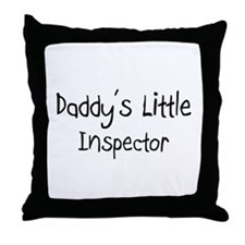Daddy's Little Inspector Throw Pillow