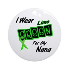 I Wear Lime Green For My Nana 8 Ornament (Round)