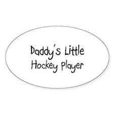 Daddy's Little Hockey Player Oval Decal