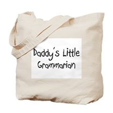 Daddy's Little Grammarian Tote Bag
