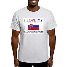 I Love My Slovakian Mom T-Shirt