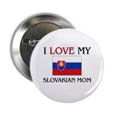 "I Love My Slovakian Mom 2.25"" Button"