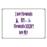I have Fibromyalgia, BUT... Banner