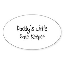 Daddy's Little Gate Keeper Oval Decal