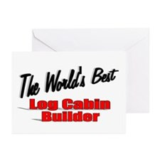 """The World's Best Log Cabin Builder"" Greeting Card"