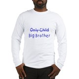 Only to Big Bro Kid Long Sleeve T-Shirt