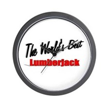 """The World's Best Lumberjack"" Wall Clock"