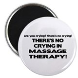 There's No Crying Massage Therapy Magnet