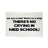 There's No Crying Med School Rectangle Magnet
