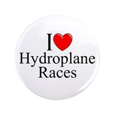 """I Love (Heart) Hydroplane Races"" 3.5"" Button"