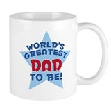 WORLD'S GREATEST DAD TO BE! Coffee Mug