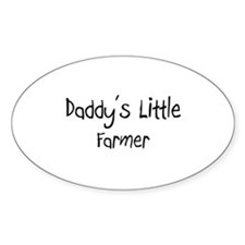 Daddy's Little Farmer Oval Sticker