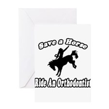 """Save Horse, Ride Orthodontist"" Greeting Card"