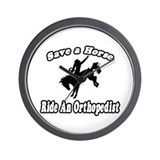 """Save Horse, Ride Orthopedist"" Wall Clock"