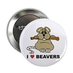 I Love Beavers Button