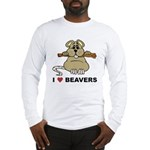 I Love Beavers Long Sleeve T-Shirt