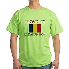 I Love My Romanian Mom T-Shirt