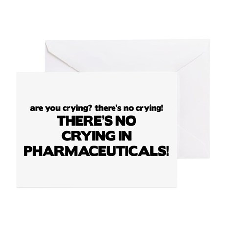 There's No Crying Pharmaceuticals Greeting Cards (