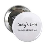"Daddy's Little Database Administrator 2.25"" Button"