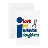 I Love My Autistic Daughters 1 Greeting Cards (Pk