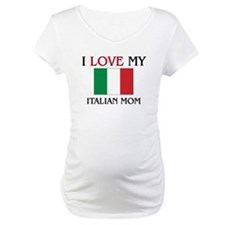 I Love My Italian Mom Shirt